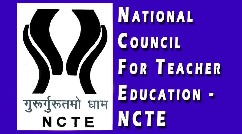 NCTE, NATIONAL COUNCIL FOR TEACHER EDUCATION, TEACHER EDUCATION PROGRAMME
